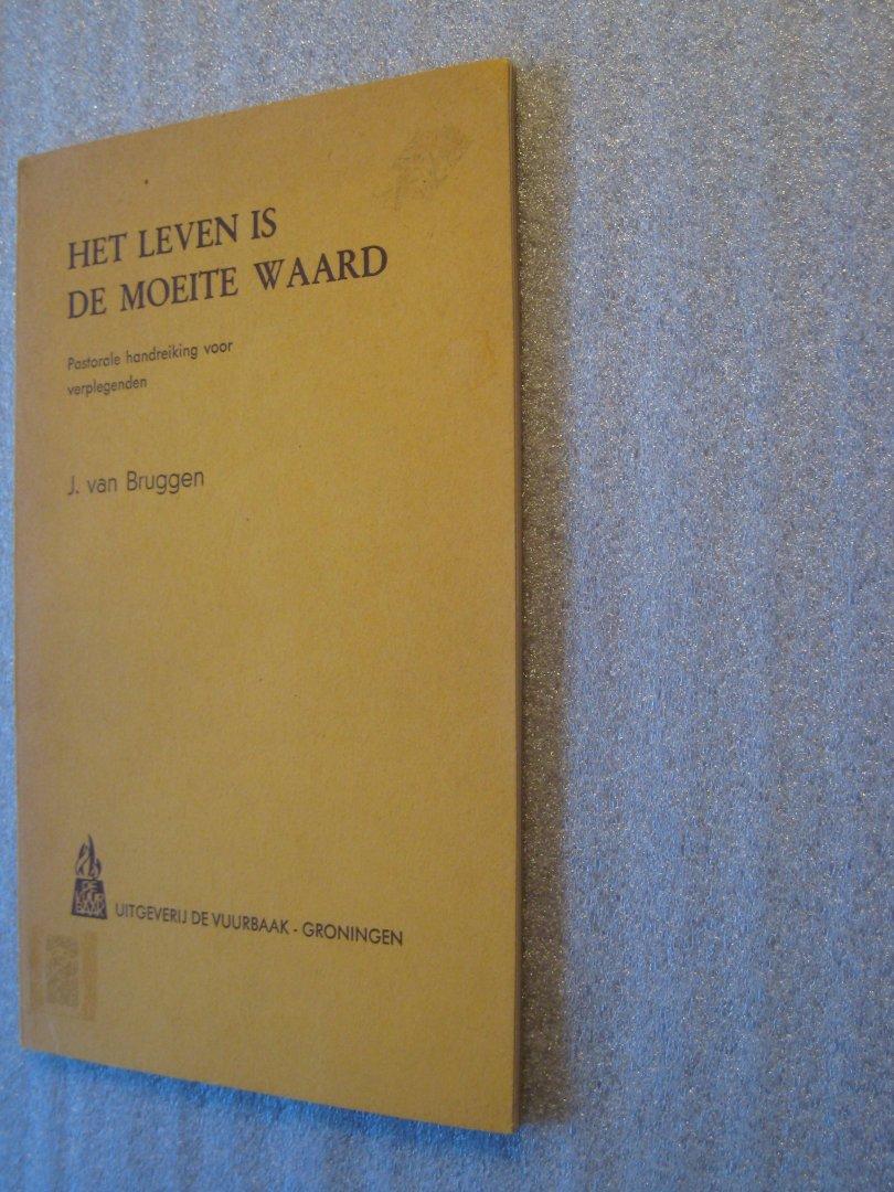 Bruggen, J. van - Het leven is de moeite waard, pastorale handreiking voor verplegenden
