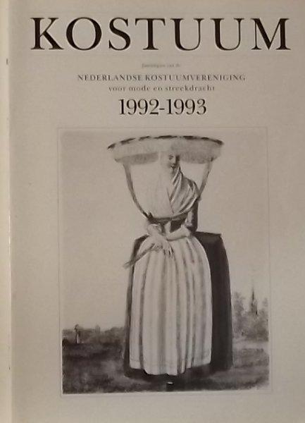 Bakker-Stijkel, Dorine (red.) e.a. - Kostuum. Jaaruitgave van de Nederlandse Kostuumvereniging 1992 - 1993