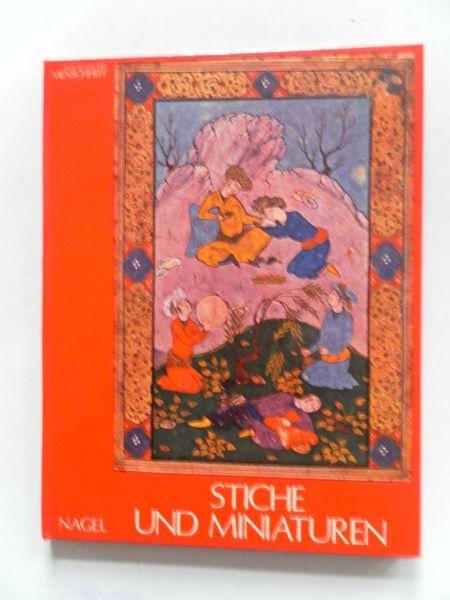 Pasquier, Jacqueline du  (Duits talig) - Stiche und Miniaturen. Alte Kunst der Menschheit. Die Begriffe Stich und Miniatur verschiedenen Drucktechniken..