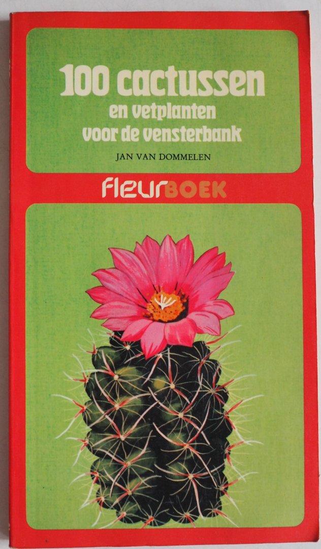 Dommelen, Jan van - 100 cactussen en vetplanten voor de vensterbank Fleurboek