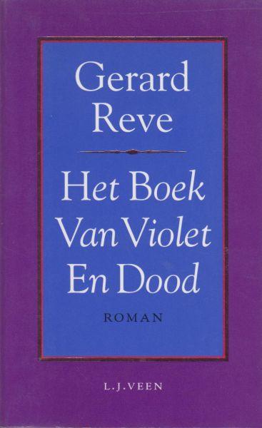 Reve (born 14 December 1923 in Amsterdam, Netherlands - died 8 April 2006 in Zulte, Belgium), Gerard Kornelis van het - Het boek van Violet en Dood - Dit is een onbeteugelbare gedachtenstroom waardoor de schrijver zich laat meevoeren, terwijl hij rouwt om een buurjongen die door een verkeersongeval om het leven is gekomen.