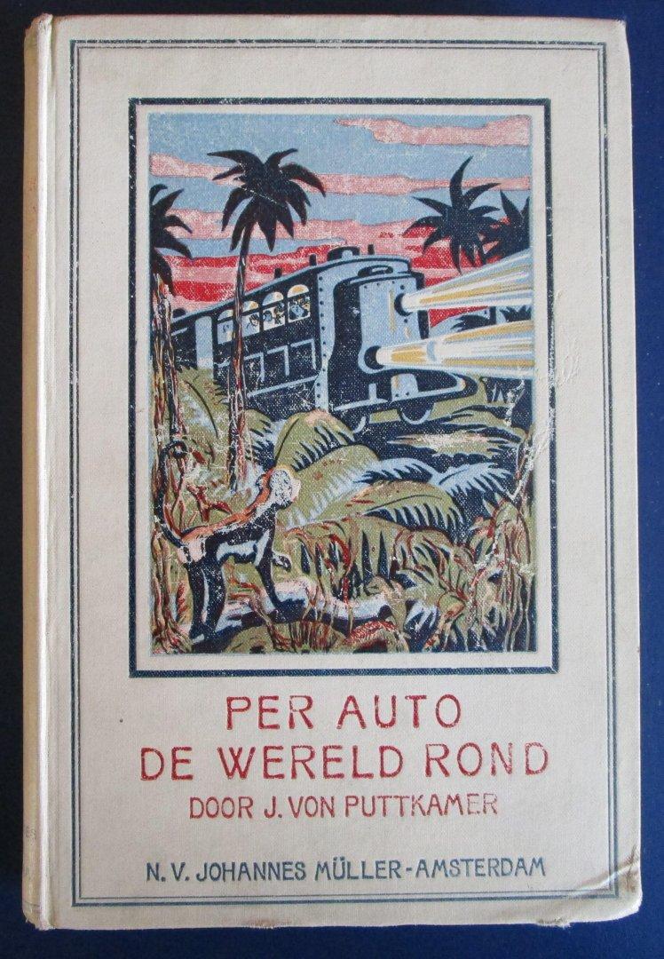 Von Puttkamer, J. - met 4 platen van André Vlaanderen - Per auto de wereld rond