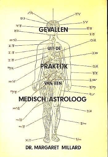 Millard , Dr . Margaret . [ ISBN 9789063781187 ] 0208 - Gevallen  Uit  de Praktijk van een Medisch Astroloog .