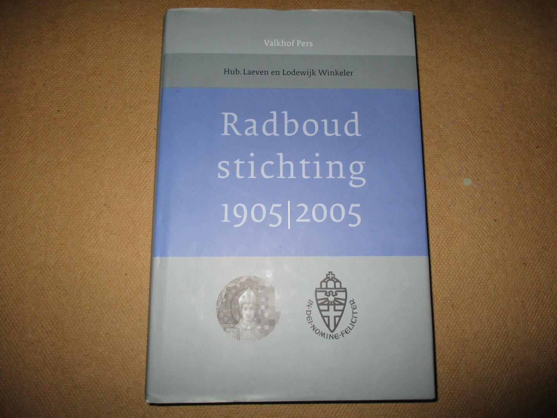 Laeven en Lodewijk Winkeler. Hub - Radboud Stichting Nijmegen - 100 jaar / 1905-2005