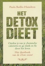 Baillie - Hamilton , Paula . [ isbn 9789022530957 - Het  DETOX  -  DIEET . ( Ontdoe je van je chemische calorieen en ga slank en fit door het leven. Het dieetboek van de 21ste eeuw ! )