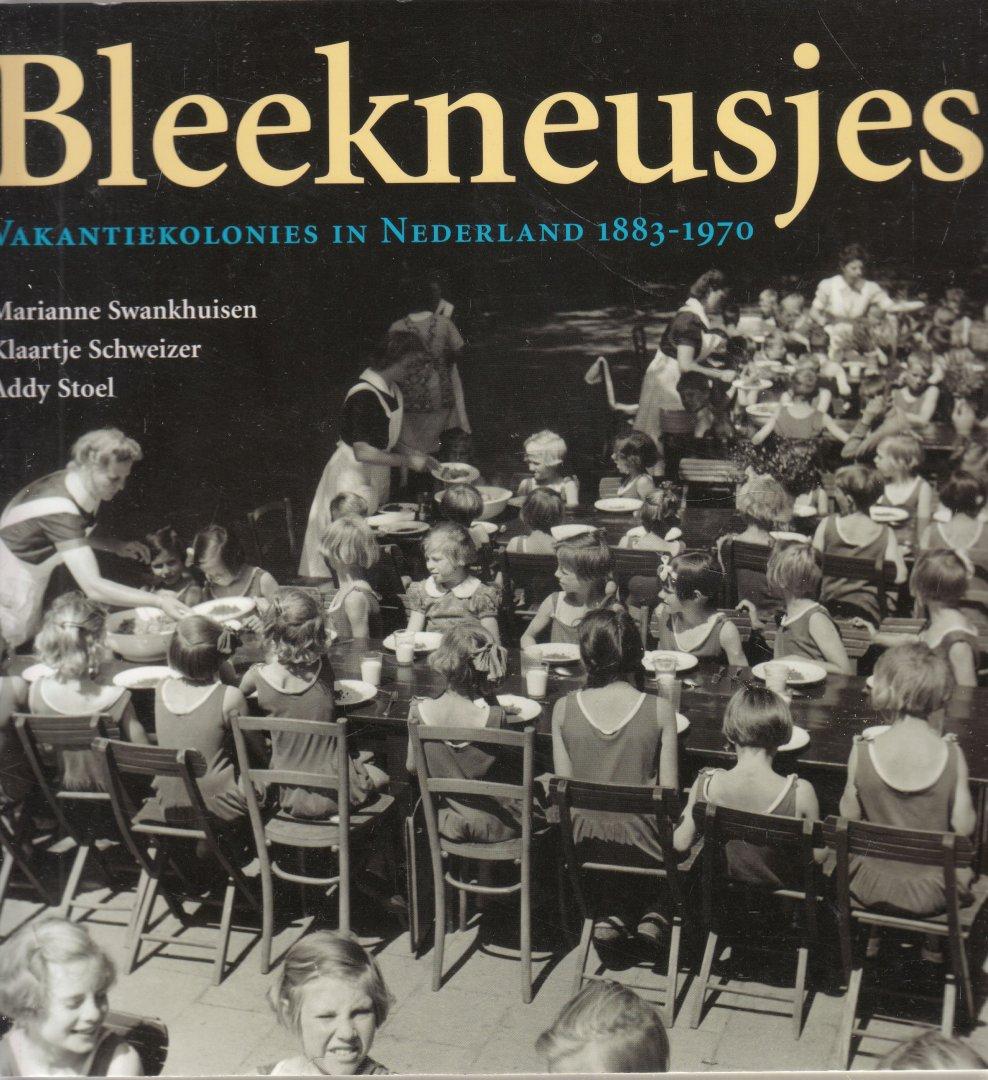 Swankhuisen, Marianne; Schweizer,Klaartje;  Stoel, Addy - Bleekneusjes : vakantiekolonies in Nederland 1883-1970