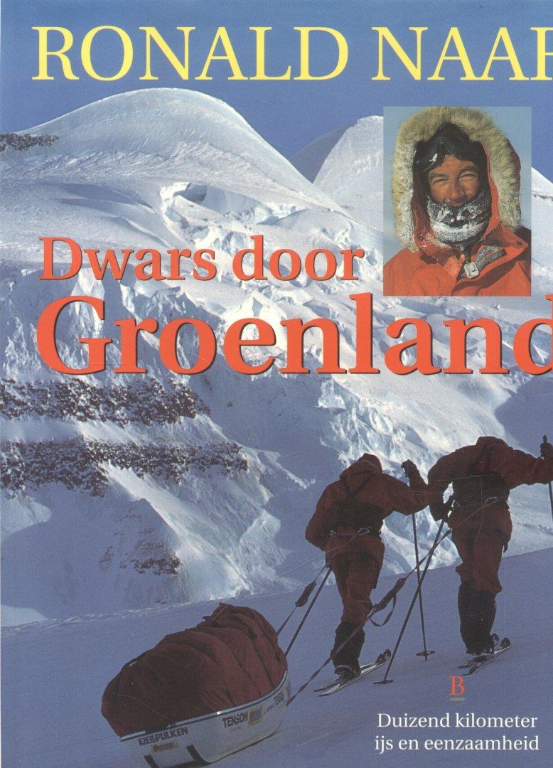 Naar, Ronald - Geen berg te hoog + Dwars door Groenland