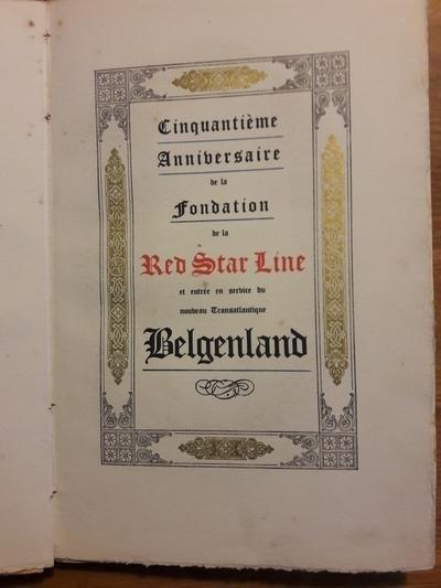 Red Star Line - Cinquantième Anniversaire de la Fondation de la Red Star Line et entrée en service du nouveau Transatlantique Belgenland