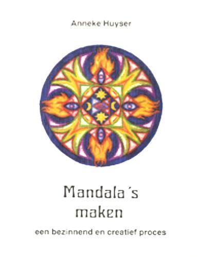Huyser , Anneke . [ isbn 9789020269994 ] - Mandala`s  Maken ( Een bezinnend en creatief proces . )