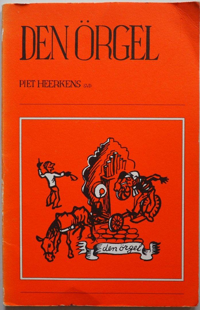 Heerkens, Piet; Illustrator : Dorenbosch, Tijs - Den örgel (In dialect)