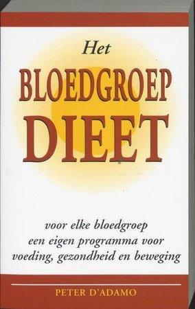 D'Adamo, Peter - Het  Bloedgroepdieet ( Voor elke bloedgroep een eigen programma voor voeding , gezondheid enbeweging . )