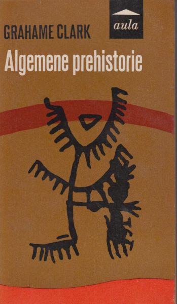 Clark, Grahame - Algemene prehistorie
