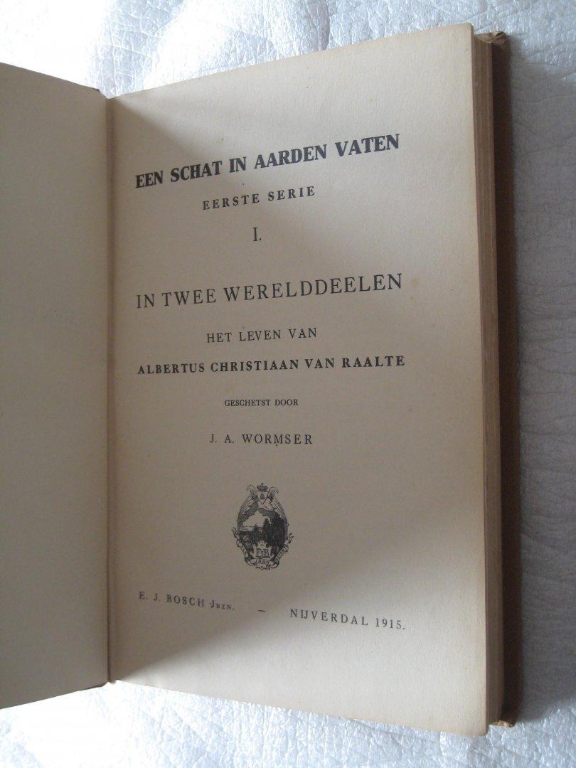 """Wormser, J.A. - Een schat in aarden vaten / De """"afscheiding"""" in levensbeschrijvingen geschetst / eerste serie I.: In twee werelddelen het leven van Albertus Christiaan van Raalte"""