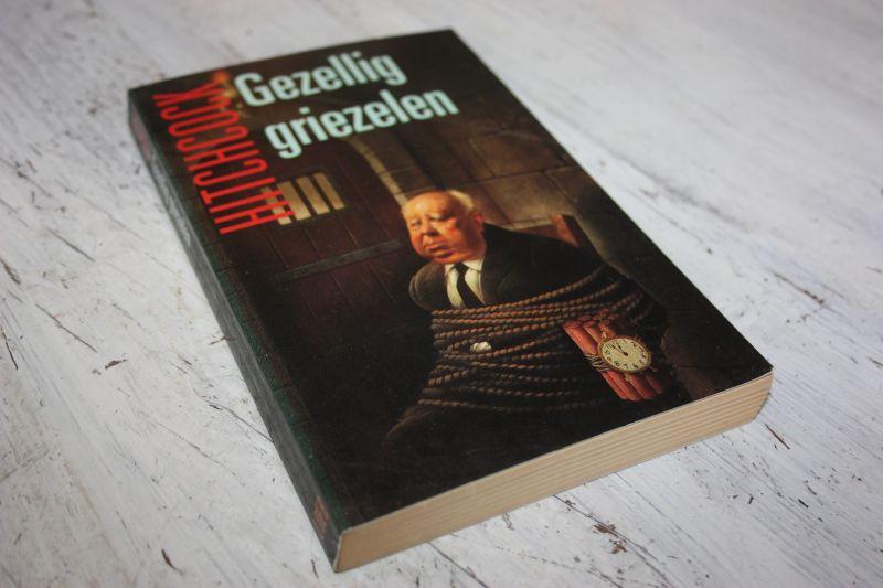 Hitchcock, Alfred - GEZELLIG GRIEZELEN