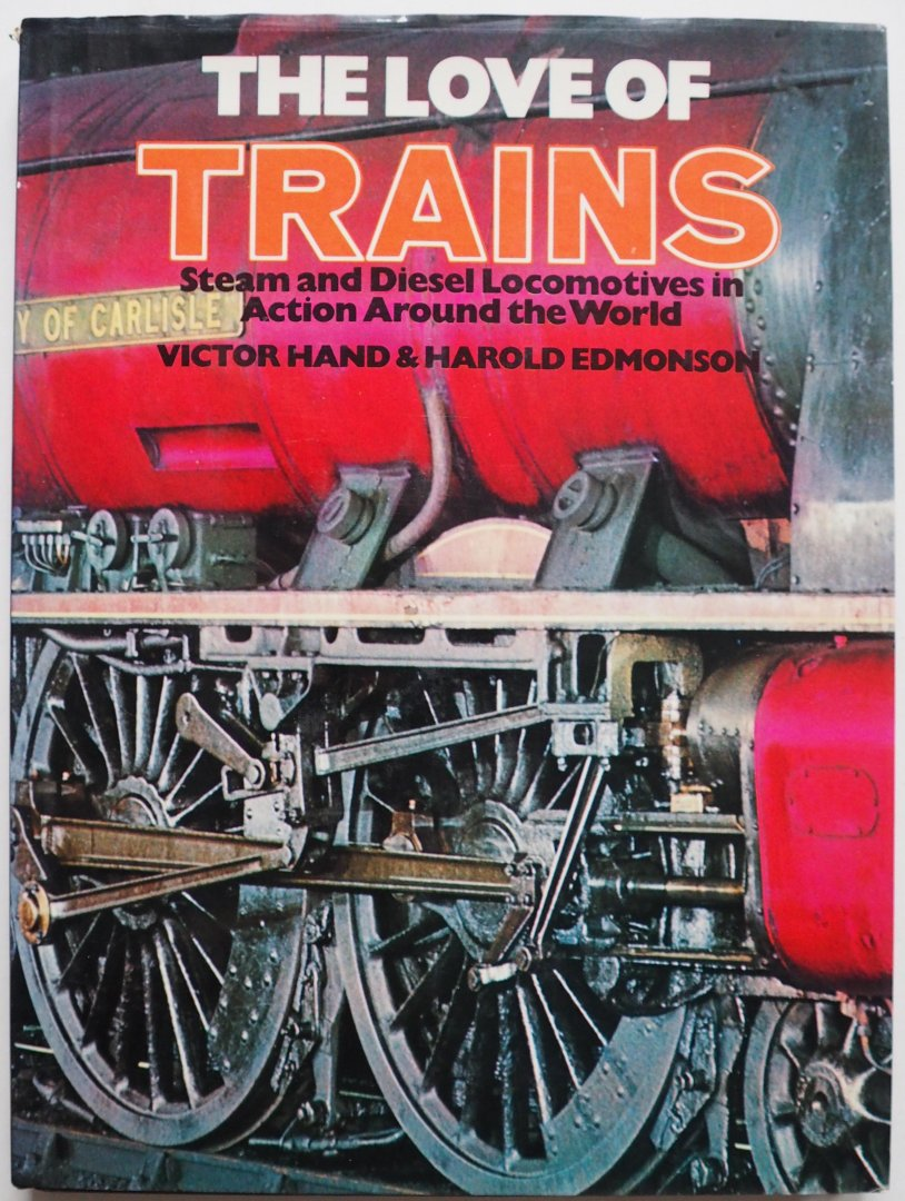 Hand Victor & Edmonson Harold - The Love of Trains Steam and Diesel Locomotives in Action Around the World