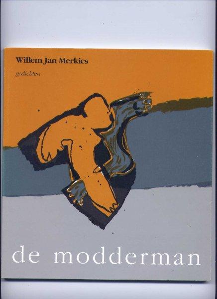 MERKIES, WILLEM JAN - De Modderman - gedichten