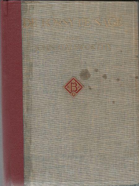 GALSWORTHY, JOHN & JHR. R.H.G. NAHUYS (herzien en voor Nederland opnieuw bewerkt door ...) - De Forsyte Sage - geautoriseerde uitgave (Boek 1 Het geluk der rijken; Boek ll In Ketenen; Boek lll Te Huur)