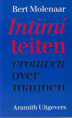 Molenaar, Bert - INTIMITEITEN. 'Vrouwen over mannen.'