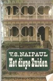 V.S. Naipaul - Het Diepe Zuiden Vertaald door Tinke Davids