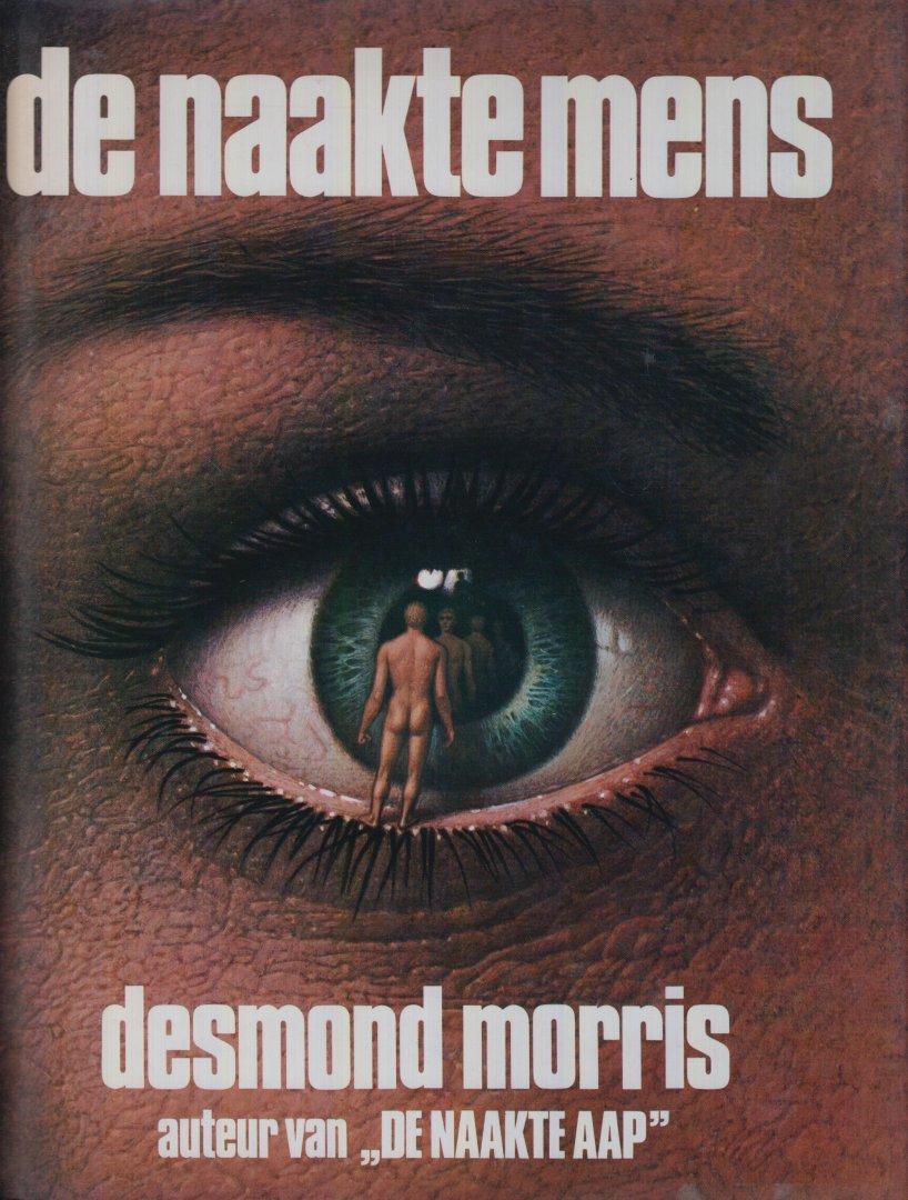 """Morris, Desmond - De naakte mens (van de auteur van """"de naakte aap"""") - De zoöloog Morris beschouwt de mens als een van de 193 apensoorten. Het is wel een bijzondere soort aap, niet alleen omdat hij een vacht mist, maar tevens door de manier waarop hij voedt, verzorgt,"""