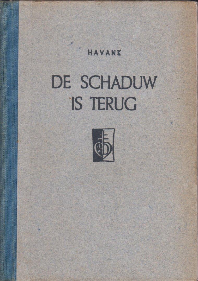 Havank, pseudoniem van Hendrikus Frederikus (Hans) van der Kallen (Leeuwarden, 19 februari 1904 - Leeuwarden 22 juni 1964) - De Schaduw is terug. Een Londense episode