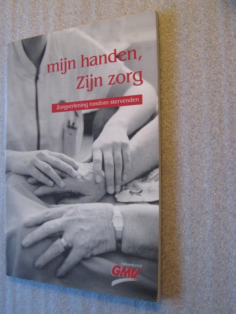 Westerbeek-de Wit, N. (Red.) Boer, E.A.de e.a. - Mijn handen, Zijn zorg / Zorgverlening rondom stervenden