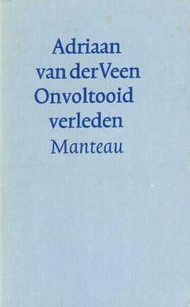 Veen (Venray, 16 december 1916 - Den Haag, 7 maart 2003), Adriaan van der - Onvoltooid verleden - Een gevoel van paniek overvalt een oudere schrijver als hij denkt dat zijn veel jongere vriendin hem wil verlaten. Om meer greep op zichzelf te krijgen gaat hij op zoek naar dieperliggende redenen van zijn crisis.