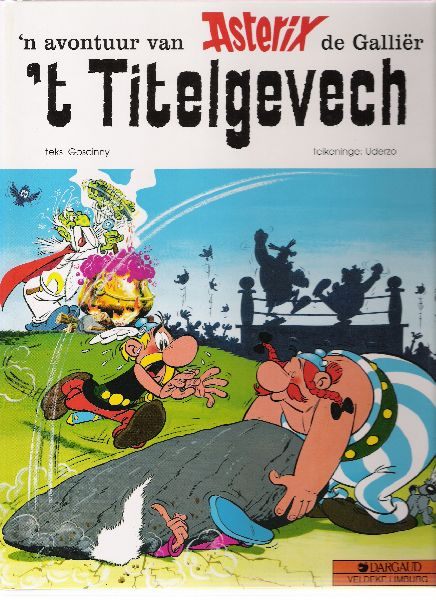 goscinny ( tekst ) - ,t titelgevech ,n avontuur van asterix de gallier ( verhaal in de limburgse taal - teikeninge: uderzo )