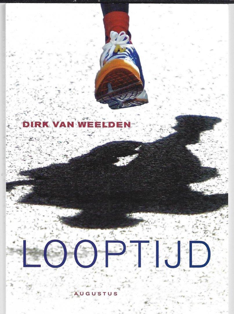 WEELDEN, DIRK VAN - Looptijd -Augustus