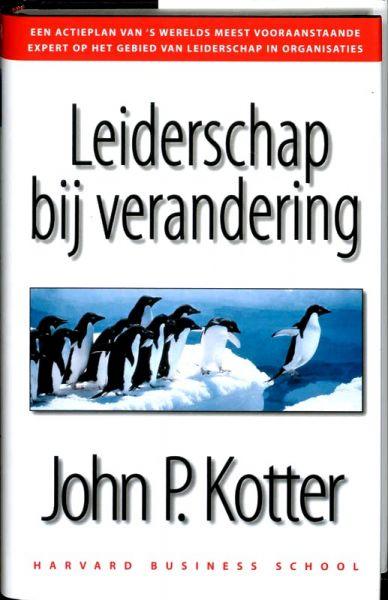 Kotter , John . [ isbn 9789052612317 ] - Leiderschap  bij Verandering .  ( Harvard  Business  School . )