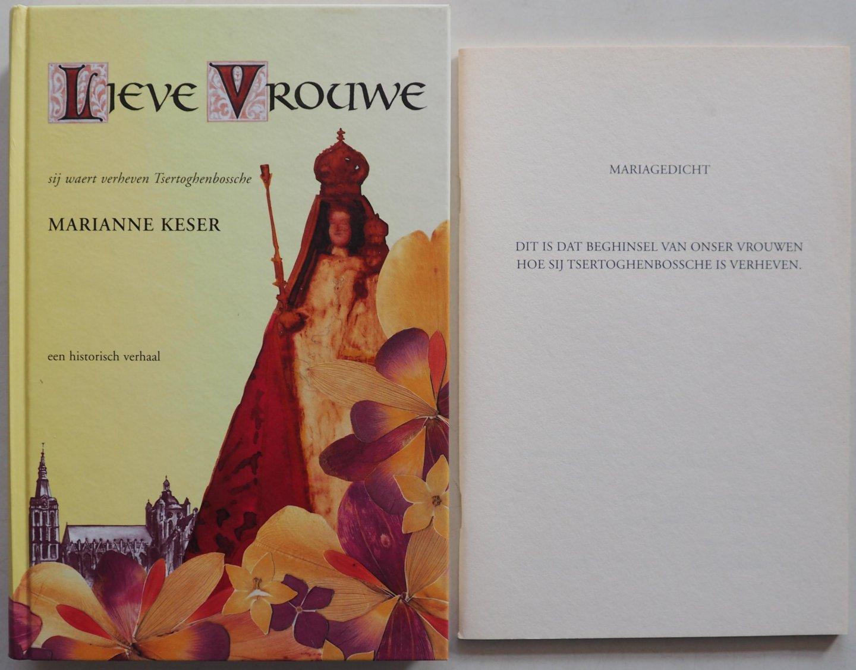 Keser, Marianne; Illustrator : Rijk, de Peer - Lieve Vrouwe Sij waert verheven Tsertoghenbossche. Met losse bijlage Mariagedicht blz 41
