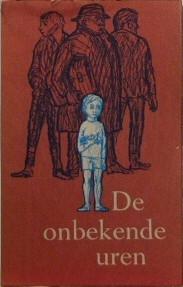 Ree (niet vermeld i.v.m. prijsvraag) met ill. van Lucie Kurpershoek, Agaath van - De onbekende uren -  door Agaath van Ree (niet vermeld, onderdeel ven de prijsvraag) - 26e Boekenweek Geschenk ter gelegenheid van de Boekenweek van 25 februari tot 4 maart 1961