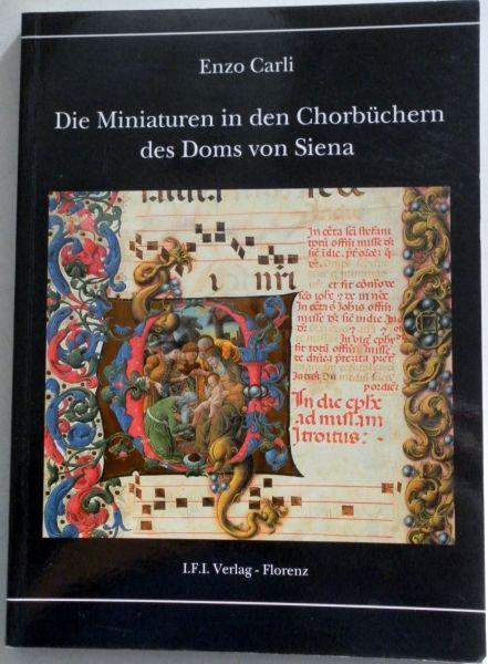 Carli, Enzo vert Gasser, Susanne (Duits talig) - Die Miniaturen in den Chorbuchern des Doms von Siena.