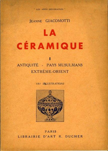 La céramique. I. Antiquité ...