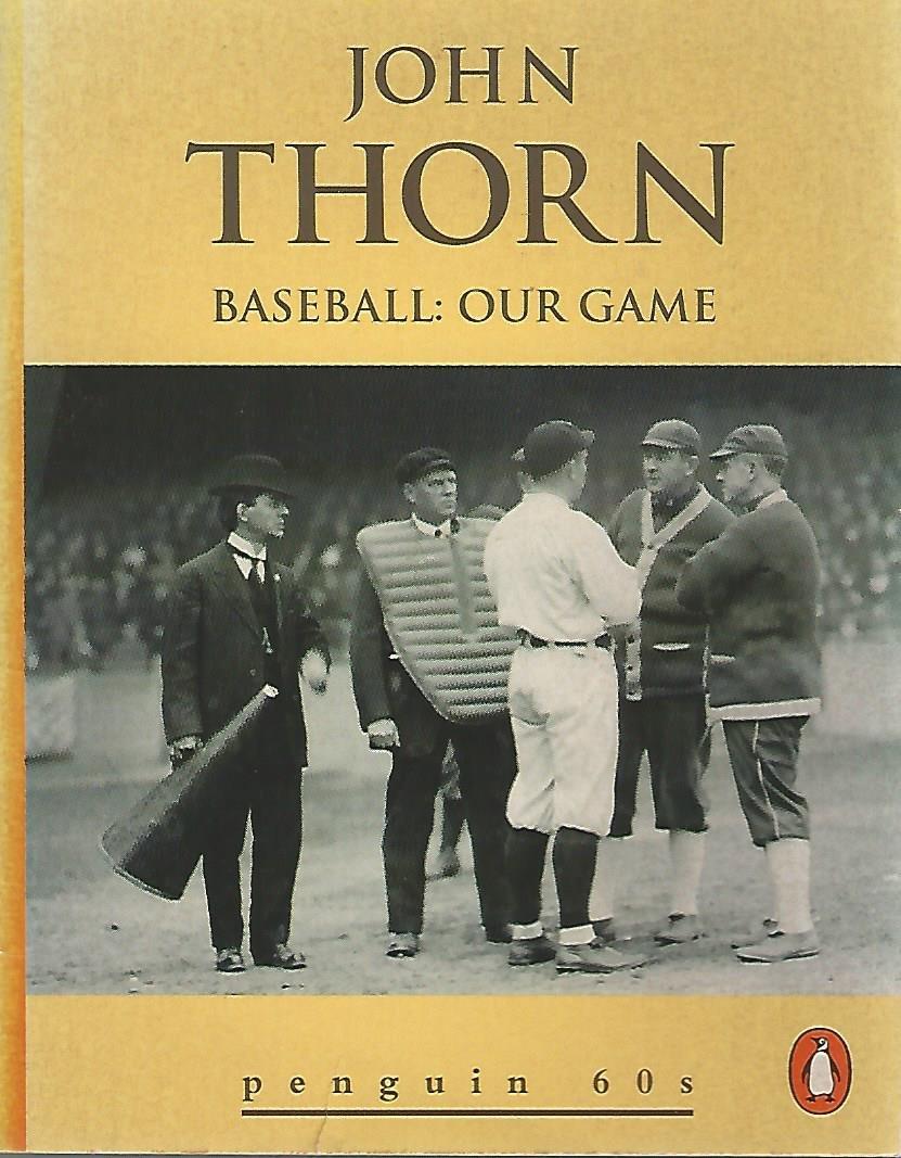 THORN, JOHN - Baseball : our game -Penguin 60s