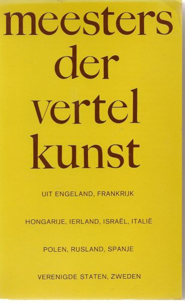 Meulenhoff (samenstelling) - Meesters der vertelkunst uit Engeland, Frankrijk, Hongarije, ierland, Israël, Italië, Polen, Rusland, Spanje, Verenigde Staten, Zweden