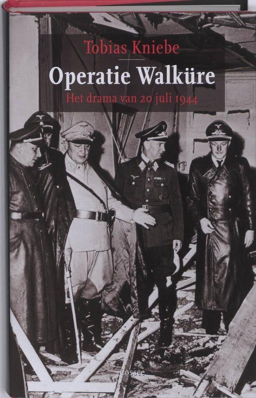 Tobias Kniebe - Operatie Walküre het drama van 20 juli 1944