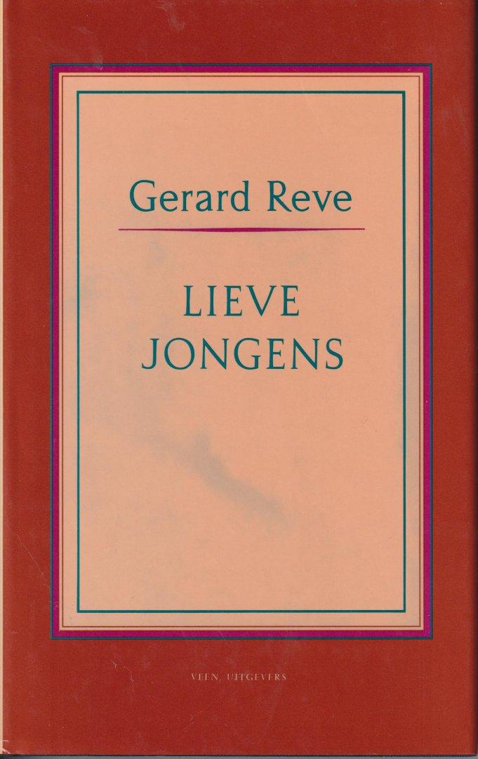 Reve (born 14 December 1923 in Amsterdam, Netherlands  - died 8 April 2006 in Zulte, Belgium), Gerard Kornelis van het - Lieve jongens - In 'Lieve jongens' vertelt de ik-figuur opwindende verhalen over aanbeden jongens aan zijn geliefde. Vaak zijn deze fantasieën, naast hoogromantisch, van sadomasochistische aard. Daarnaast is Reve een groot humorist.