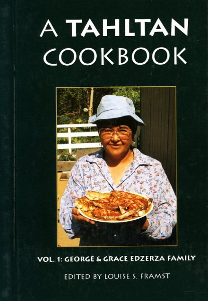 A Tahltan Cookbook. Vol.1: ...