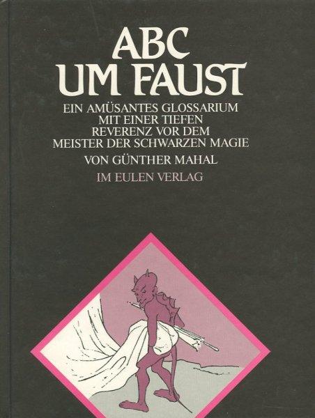 ABC um Faust. Ein amüsantes...