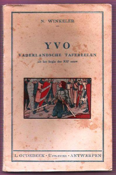 WINKELER, N. - Yvo, Vaderlandsche tafereelen uit het begin der XIIeeuw. + pentekeningen