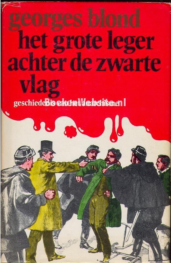 Blond, Georges - HET GROTE LEGER ACHTER DE ZWARTE VLAG - Geschiedenis van het Anarchisme