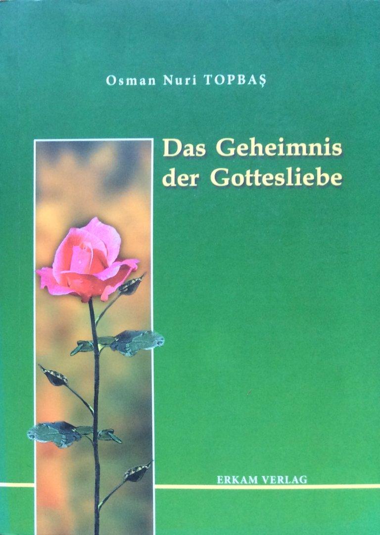 Topbas, Osman Nuri - Das Geheimnis der Gottesliebe