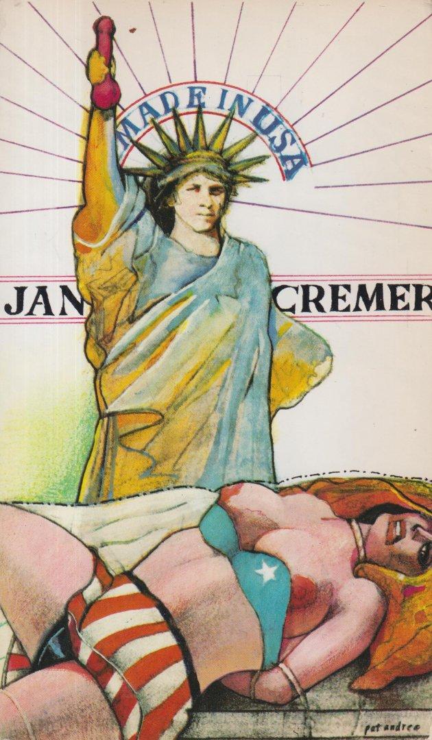 Cremer (Enschede 20 april 1940), Jan - Made in U$A - Made in USA, geschreven U$A, het verslag van Cremers avonturen in de Verenigde Staten in de jaren '60 en '70.