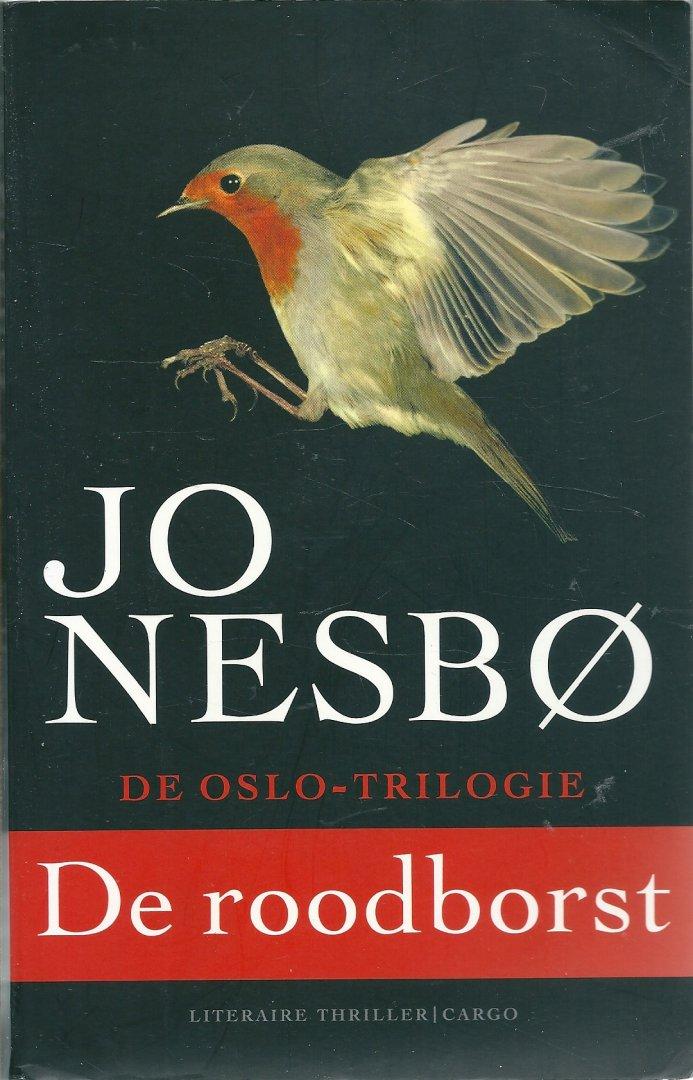Nesbo, Jo - De roodborst    De Oslo-Trilogie    1