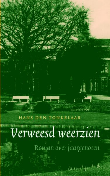 Tonkelaar, H. den - Verweesd weerzien / roman over jaargenoten
