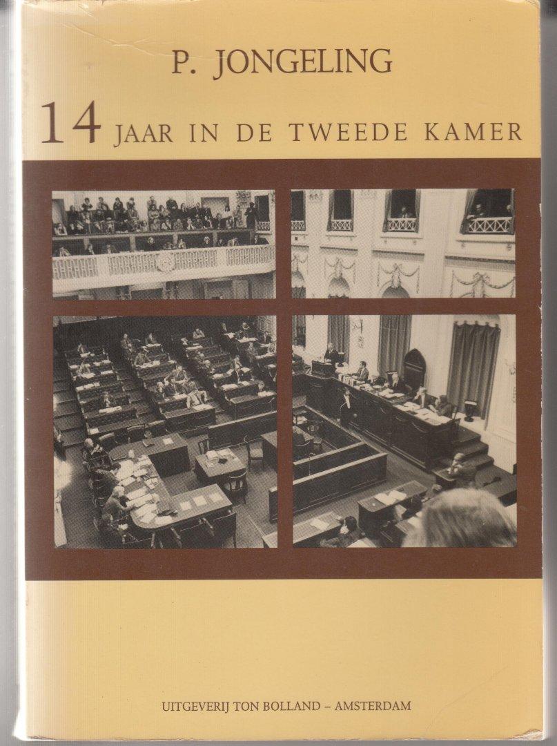 Jongeling, P. - 14 jaar in de Tweede Kamer