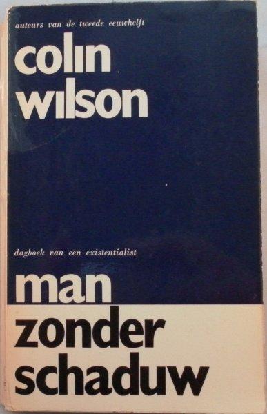 Wilson, Colin - Man zonder schaduw Dagboek van een existentialist