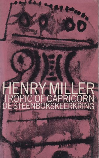 Miller, Henry - De Steenbokskeerkring (Tropic of Capricorn), vertaling John Vandenbergh