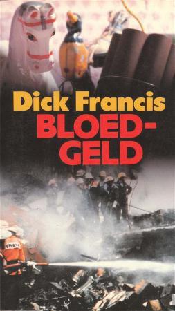 Francis , Dick . [ isbn 9789029517423 ] - Bloedgeld .